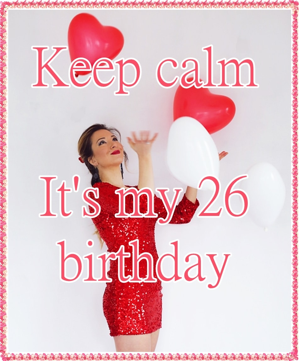 keep calm it's my 26 birthday